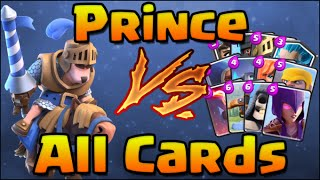 Clash Royale - Prince vs All Cards! Prince 1 on 1 against every card in Clash Royale!