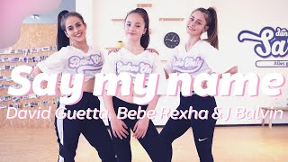 SAY MY NAME - David Guetta, Bebe Rexha & J Balvin | Dance Video | Choreography