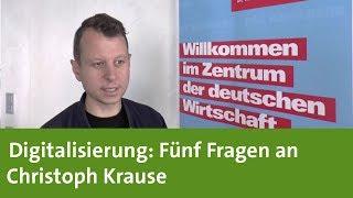 Digitalisierung: Fünf Fragen an Christoph Krause