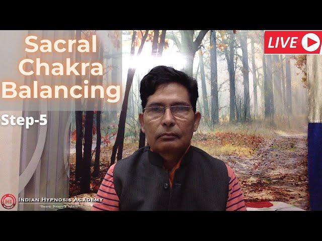 Balancing of Sacral Chakra (स्वाधिष्ठान चक्र) - Step 5
