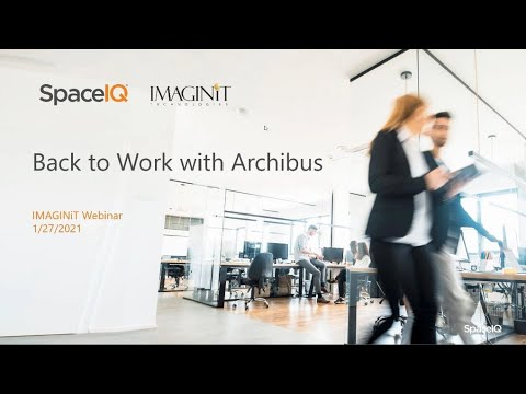 Get Back to Work with Archibus