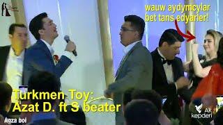 Turkmen toy Wauw Aydymcylar Bet Tans Edyarler, ( Azat.D ft S.beater )  turkmentoy