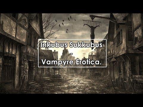 Inkubus Sukkubus - Vampyre Erotica (Lyrics / Letra)