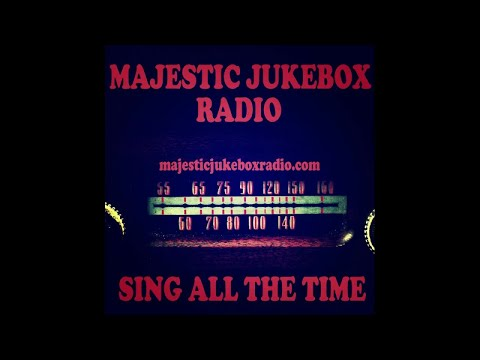 Sing All The Time Majestic Jukebox Radio - Long Form Mix - #HIGH QUALITY SOUND