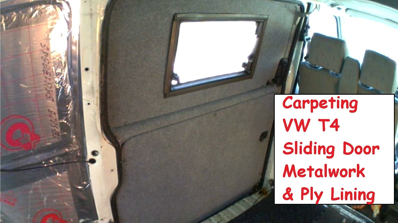 Diy Carpet Vw T4 Sliding Door Metalwork Amp Panels Amp A