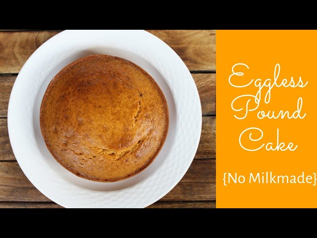 Eggless Pound Cake | Easy baking recipes | No Milkmaid