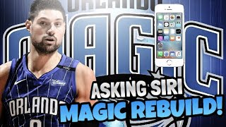 REBUILDING THE ORLANDO MAGIC ASKING SIRI!! NBA 2K18 MY LEAGUE!!