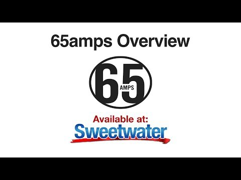65amps Guitar Amplifiers Overview - Sweetwater Sound
