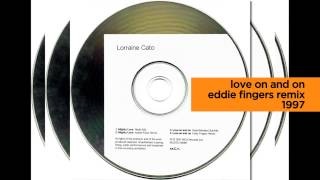 LOVE ON AND ON (Eddie Fingers Remix) Lorraine Cato 1997