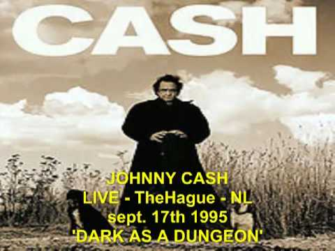 Johnny Cash 'DARK AS A DUNGEON' LIVE, TheHague, NL, sept 1995.mp4
