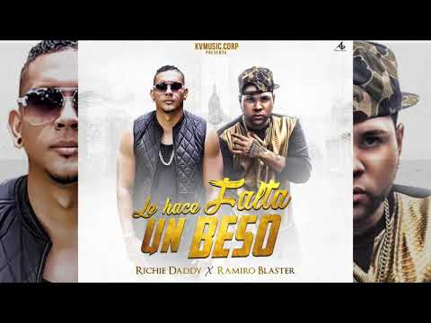 Le Hace Falta Un Beso - Richie Daddy ft Ramiro Blaster