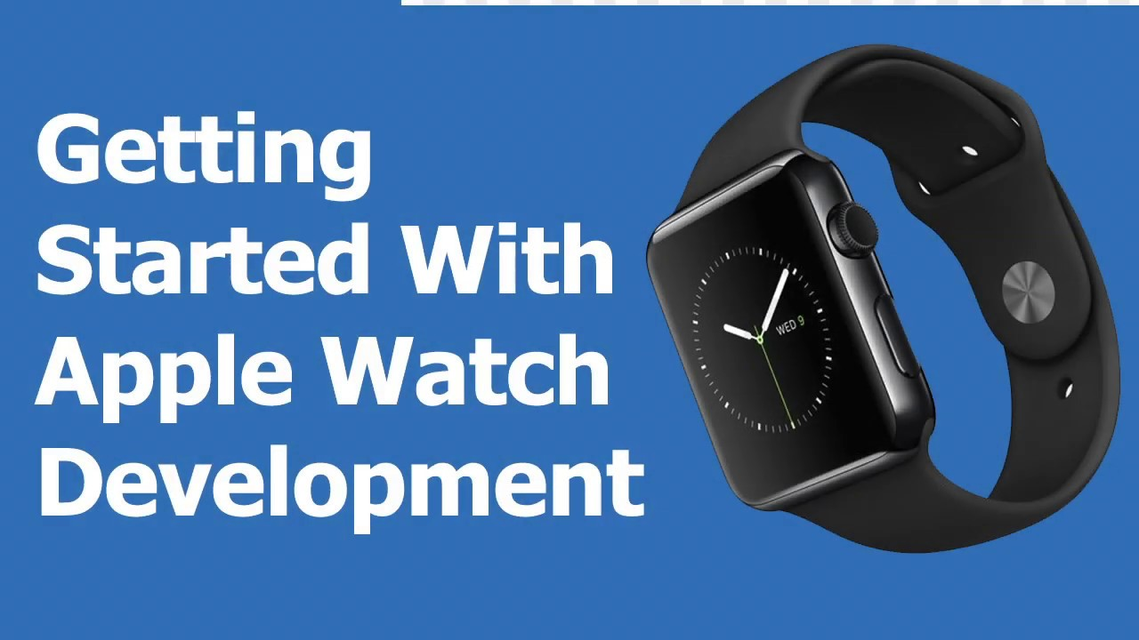 Getting Started With Apple Watch App Development Part 1