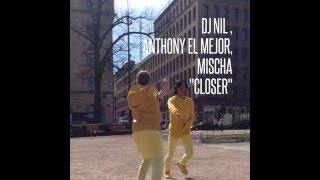 DJ Nil Anthony El Mejor Mischa Closer