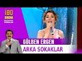 Arka Sokaklar - Gülben Ergen / İbo Show