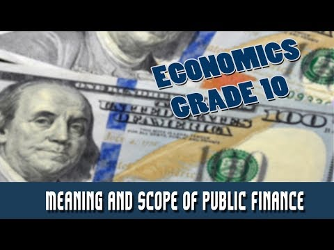 13. Meaning and Scope of Public Finance (1) | Part 3: Public Finance |  Economics