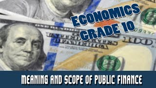 Economics : Public Finance | Meaning and Scope
