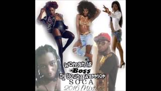 Soca 2016 Mixtape  Dj Young Warrior Say Woman is Boss