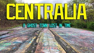Centralia - A Ghost Town Lost in Time.