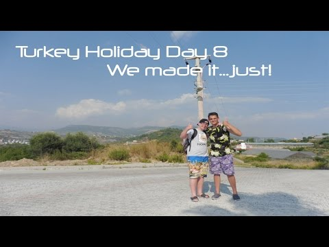 Turkey Holiday 2015 Day 8 | WE MADE IT...JUST!