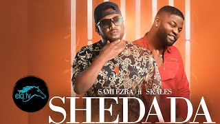 ela tv - Sami Ezra & Skales - Shedada - New Eritrean Music 2020 - ( Official Music Video )