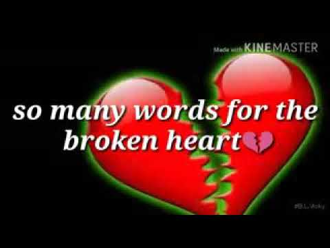 So Many Words For The Broken Heart Youtube