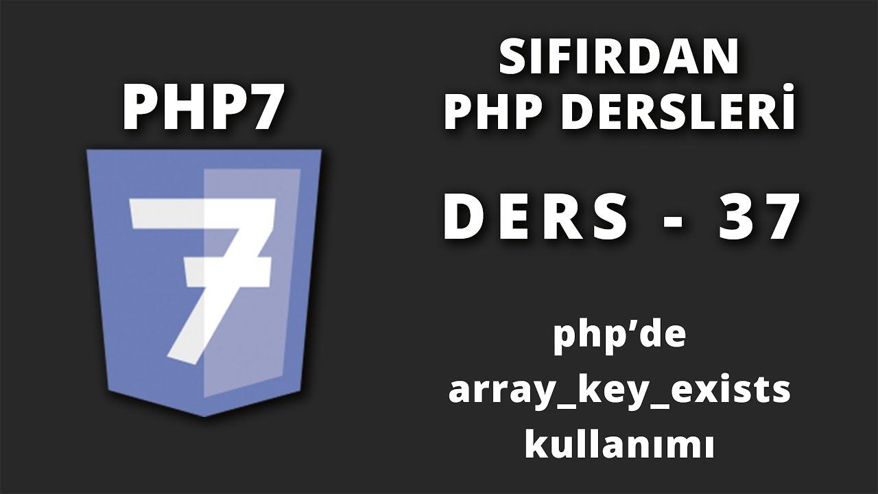 Php'de array key exists kullanımı - Ders 37