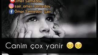 Whatsapp ucun status - canim yanir - Omer Semedov - status ucun video - status ucun seir