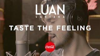Luan Santana - Taste the feeling (Coca-Cola)