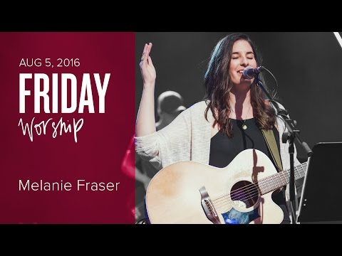 Catch The Fire Worship Night with Melanie Fraser (Friday, 5 Aug 2016)