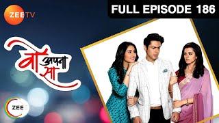 Woh Apna Sa   वो अपना सा   Hindi TV Serial   Full Episode - 186   Disha Parmar, Sudeep Sahir  Zee TV