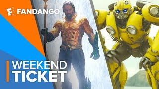 In Theaters Now: Aquaman, BumbleBee, Mary Poppins Returns & More | Weekend Ticket