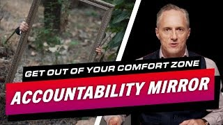 HOW YOU CAN GET OUT OF YOUR COMFORT ZONE  USING THE ACCOUNTABILITY MIRROR - Brian Rose's Real Deal