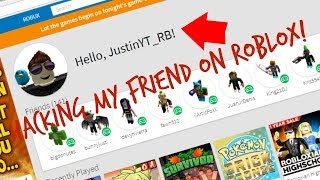 HACKING MY FRIEND'S ACCOUNT SUR ROBLOX
