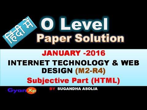 O Level Paper Solutíon JANUARY 2016    INTERNET TECHNOLOGY & WEB DESIGN    Subjectíve (HTML)  Híndí