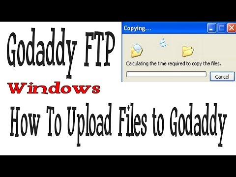 Godaddy FTP - How To Upload Files to Godaddy - Windows