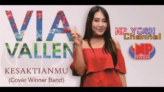 Video KESAKTIANMU (Cover Winner) - VIA VALLEN... Terbaru... download MP3, 3GP, MP4, WEBM, AVI, FLV Maret 2018