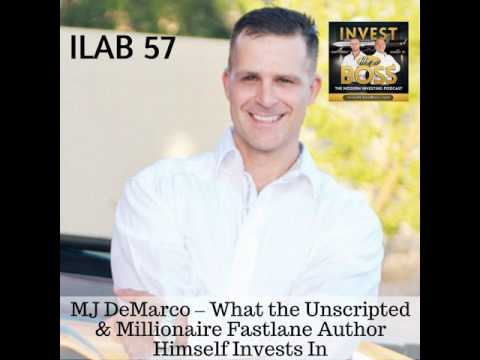 57: MJ DeMarco – What the Unscripted & Millionaire Fastlane Author Himself Invests In