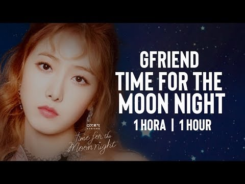 1 HORA: GFRIEND  - Time For The Moon Night | 1 HOUR | KPOP BRASIL