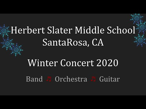 Herbert Slater Middle School (Santa Rosa, CA) Winter Concert 2020