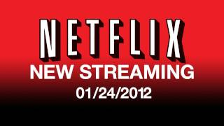 New On Netflix Streaming 01/24/12 - Streaming Movies