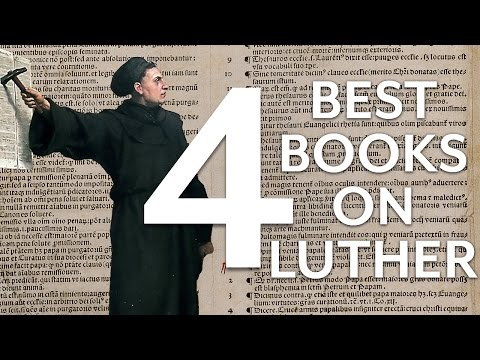 The 4 Best Books on Martin Luther