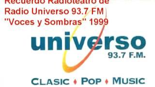 Voces y Sombras Radioteatro Radio Universo 1999
