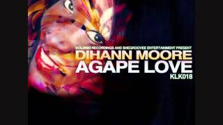 Dihann Moore Agape Love Phil R remix
