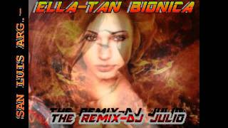 ELLA THE REMIX-dj julio sonido destructor-TAN BIONICA.avi