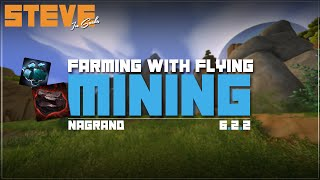 Nagrand - Mining - Farming With Flying - World of Warcraft 6.2.2
