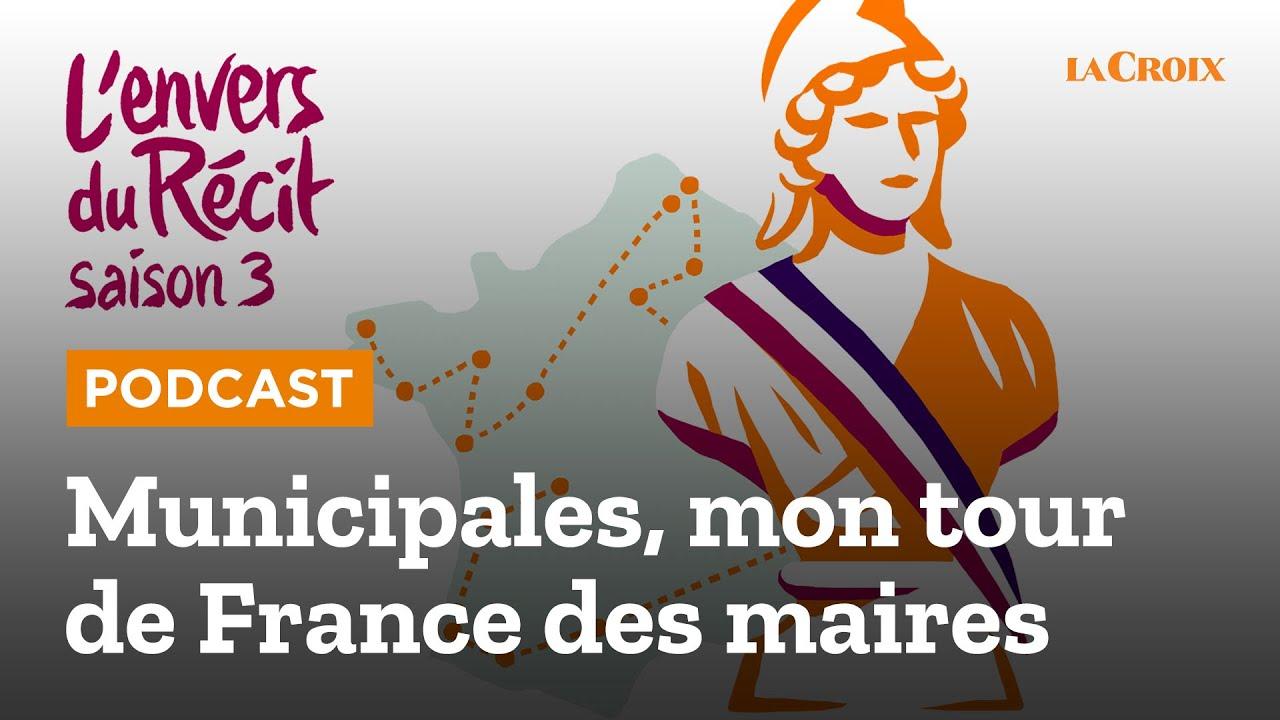 [PODCAST] 🎧 Municipales, mon tour de France des maires