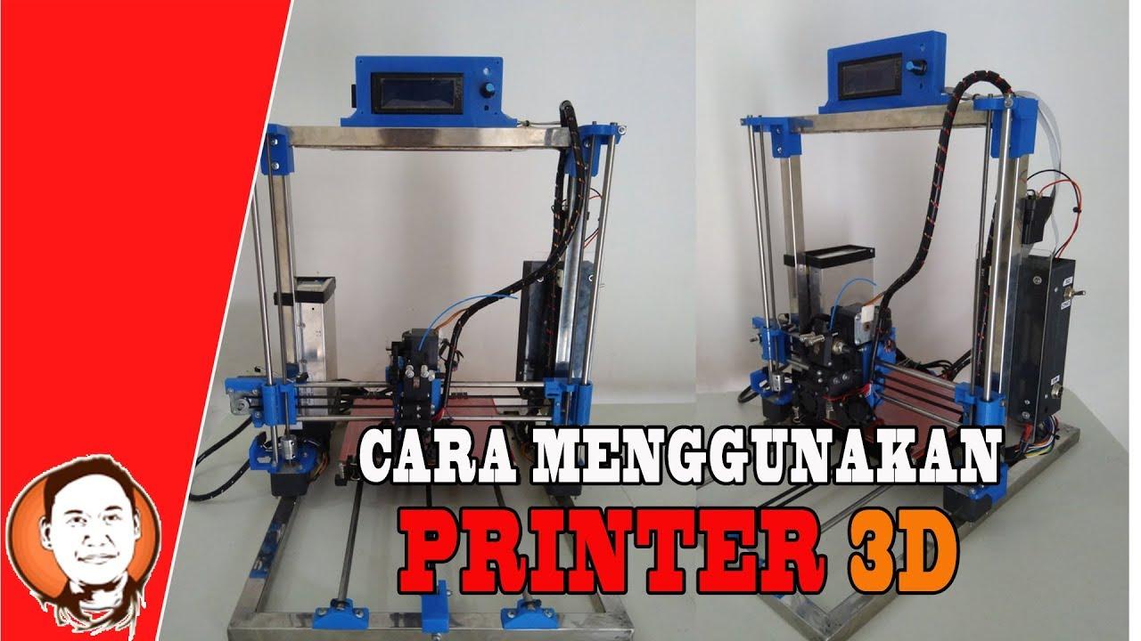 Cara Menggunakan Printer 3D - Cara Kerja Printer 3D ...