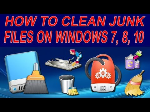 How To Clean Junk Files on Windows 7, 8, 10