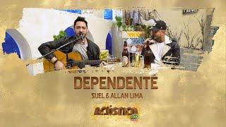 Suel e Allan lima - Dependente (Acústico FM O Dia)