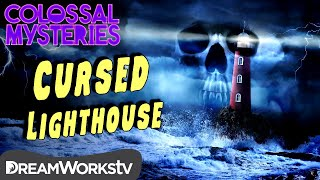 The CURSED Lighthouse | COLOSSAL MYSTERIES